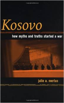 Kosovo: How Myths and Truths Started a War