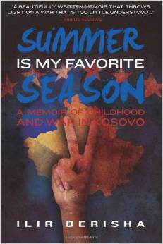 Summer Is My Favorite Season: A Memoir of Childhood and War in Kosovo