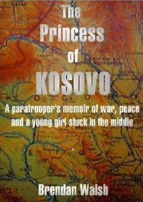The Princess of Kosovo: A Peacekeeper's Short Memoir